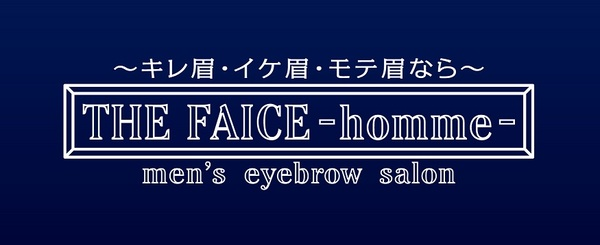 THE FAICE -homme- men's eyebrow salon