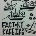 FACTORY KAFE 工船